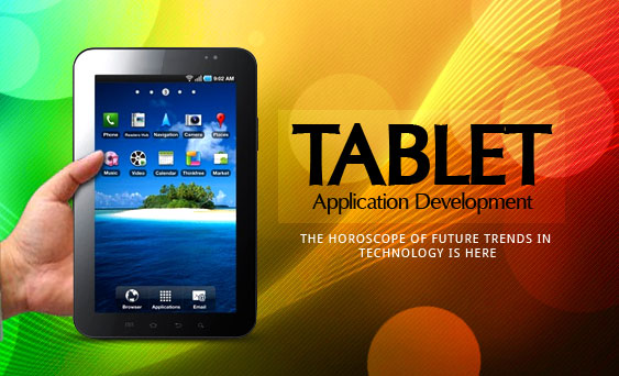 Tablet Application Development  The Horoscope of Future Trends in Technology is Here