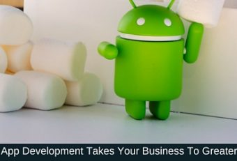 Take Your Business To Greater Heights with Android Apps