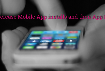 How to increase Mobile App installs and then App Retention