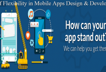 Role of Flexibility in Mobile Apps Design & Development