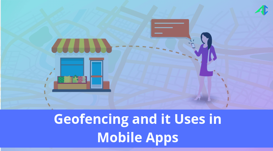 Geofencing for mobile apps - AppsChopper