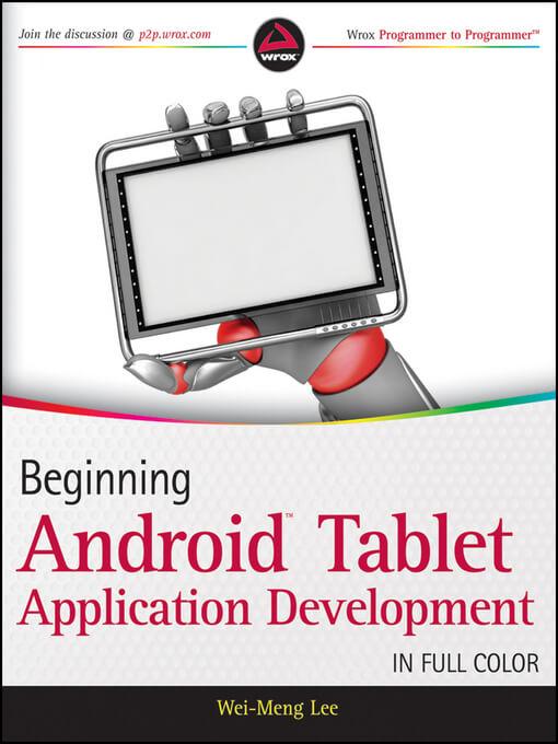 Beginning Android Tablet Application Development written by Wei-Meng Lee