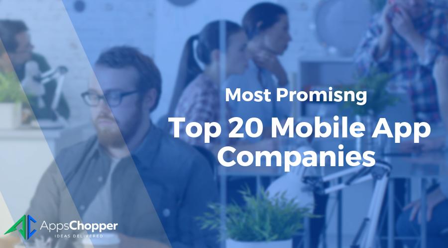 Top 20 Mobile App Company - AppsChopper