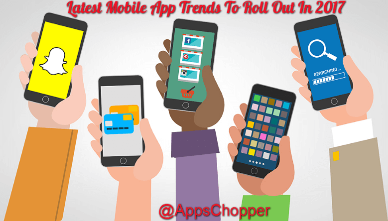 latest mobile app trends in 2017