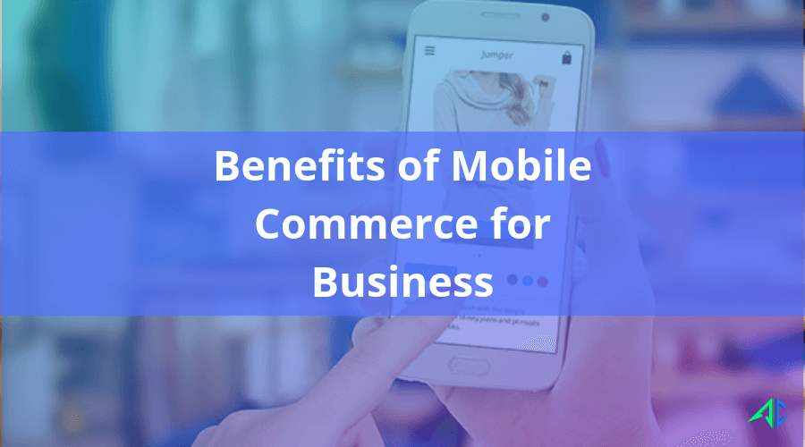 Benefits of Mobile Commerce App Development for Businesses