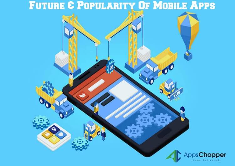 Future & Popularity Of Mobile Apps