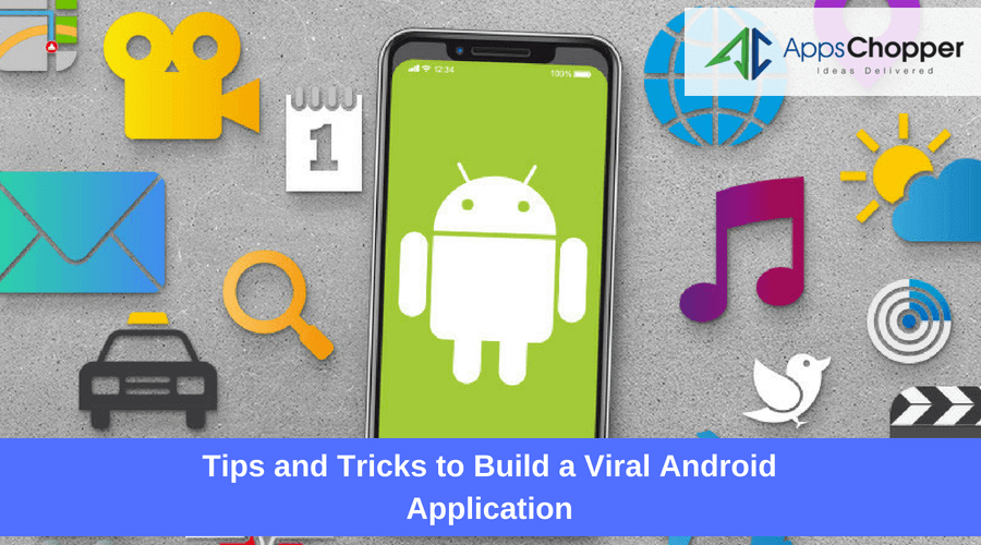 Build a Viral Android App - AppsChopper