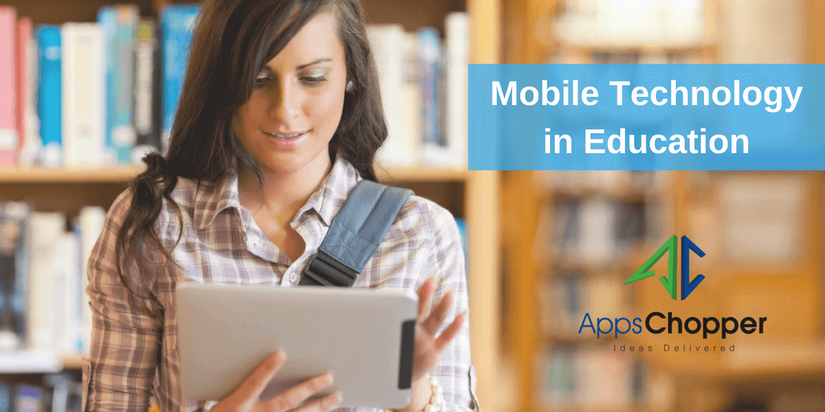 Mobile Technology in Education - AppsChopper