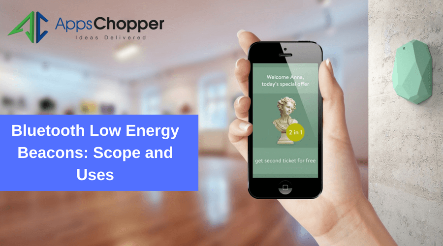 Bluetooth Low Energy Beacons – AppsChopper Blog