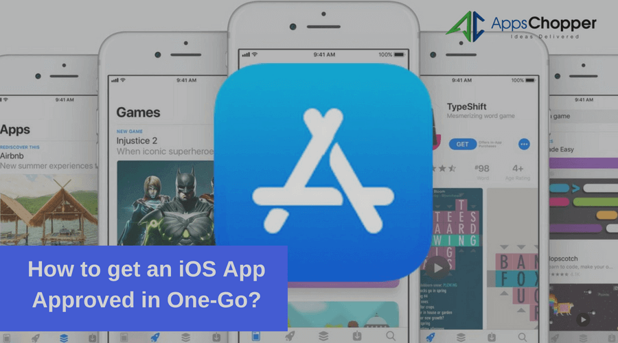 One-Go App Store Approval with iOS Application Development Company - AppsChopper