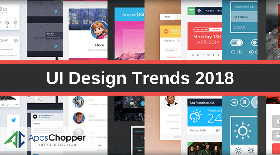 UI Design Trends 2018 - AppsChopper