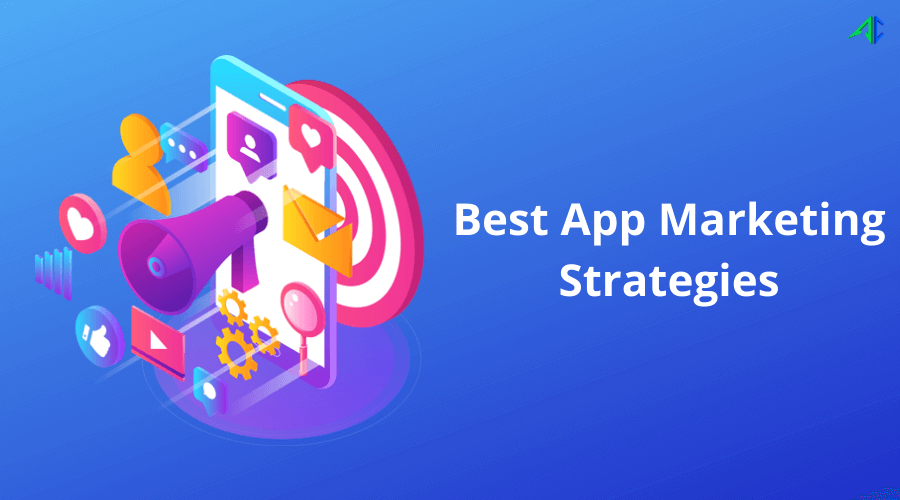 Best App Marketing Strategies