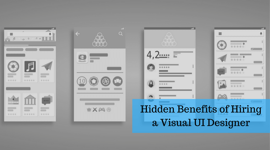 Benefits of Hiring Visual UI Designer