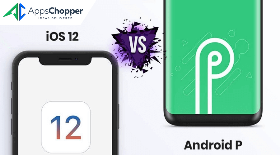 Android pie Vs iOS 12 - AppsChopper