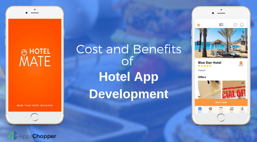 Cost and Benefits of Hotel App Development - AppsChopper