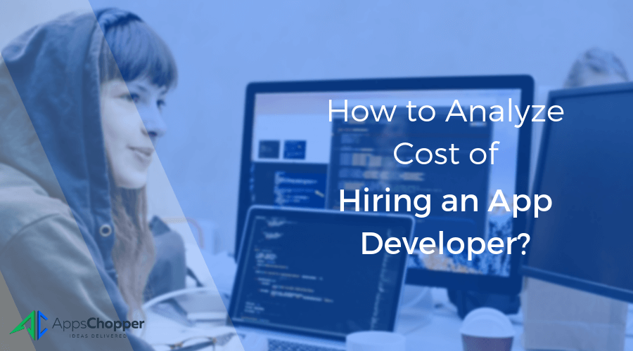 Hire App Developer Cost - AppsChopper