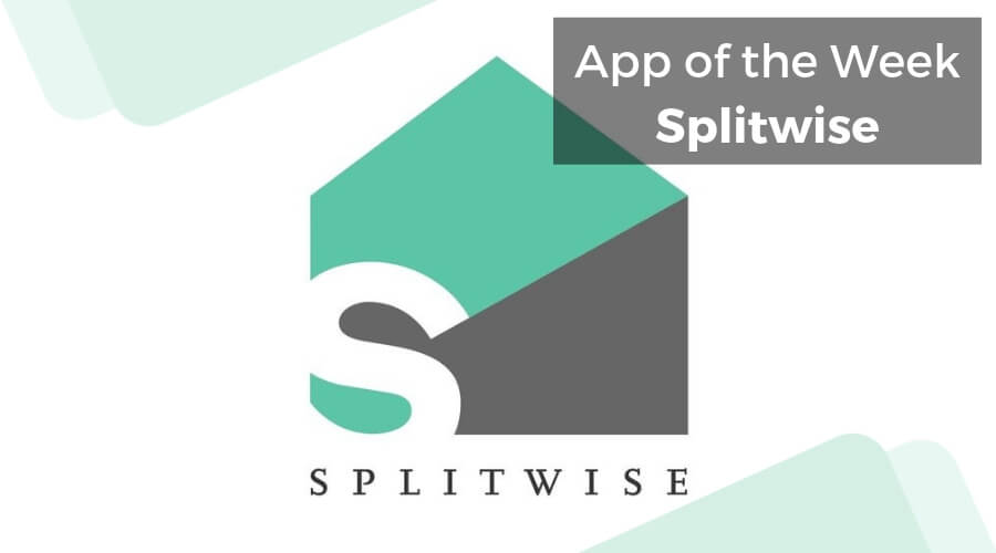 App of the Week - Splitwise