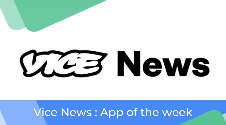 App of the week - Vice News