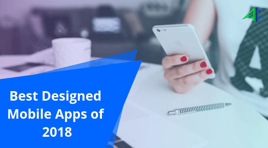 Best designed mobile apps of 2018 - AppsChopper