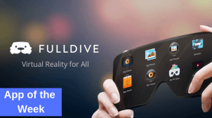 App of the Week – Fulldive