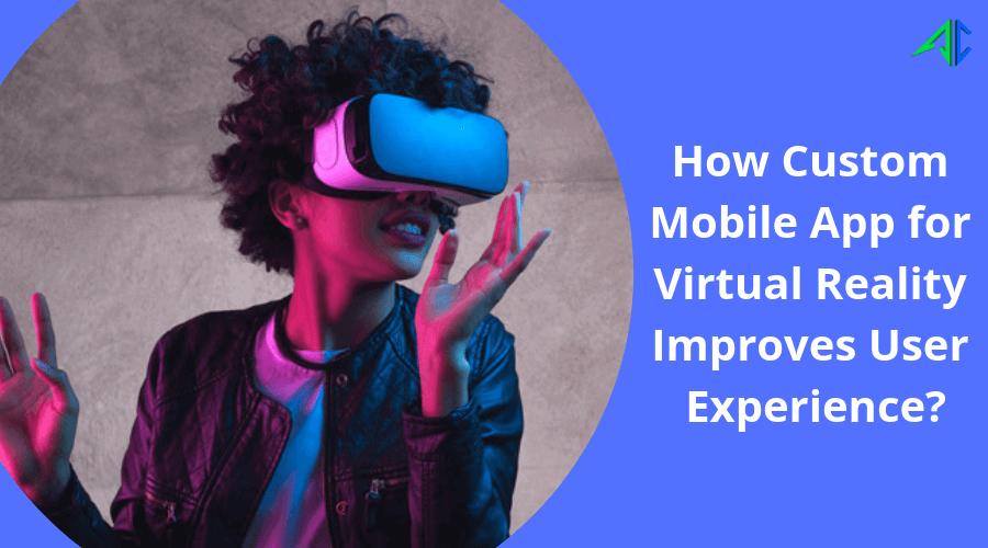 Custom Mobile Apps for Virtual Reality - AppsChopper