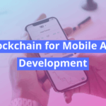 Blockchain Mobile App Development - AppsChopper