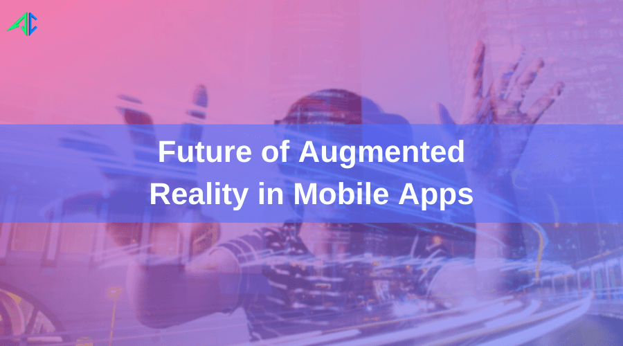 Future of Augmented Reality – AppsChopper