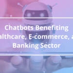 Chatbots for Healthcare , ecommerce, banking sector - AppsChopper