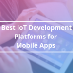 IoT Development Platforms - AppsChopper