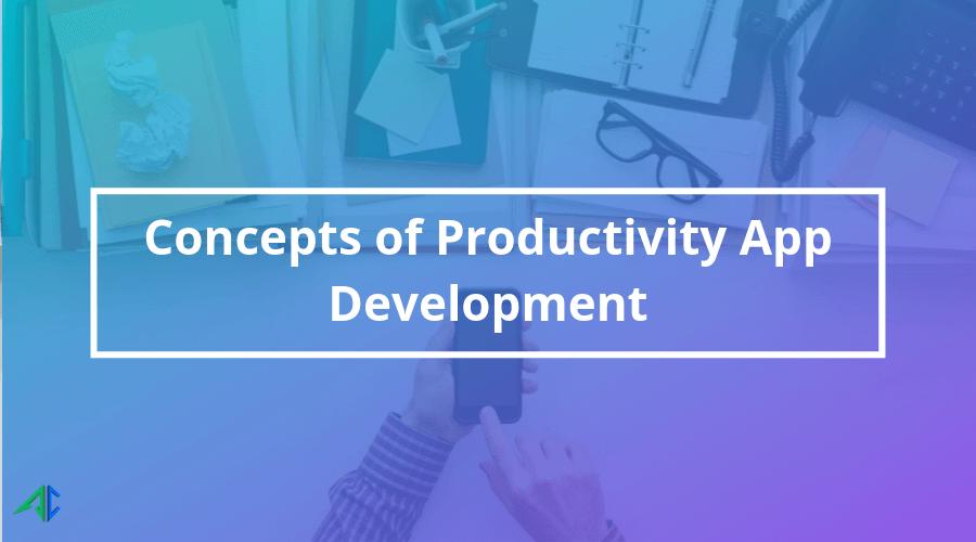 Productivity App Development - AppsChopper