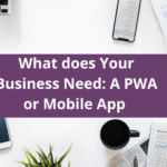 PWA vs Mobile App - AppsChopper