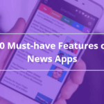 News App Features - AppsChopper