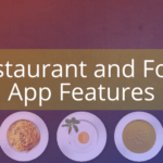 Restaurant Food App Features - AppsChopper Blog