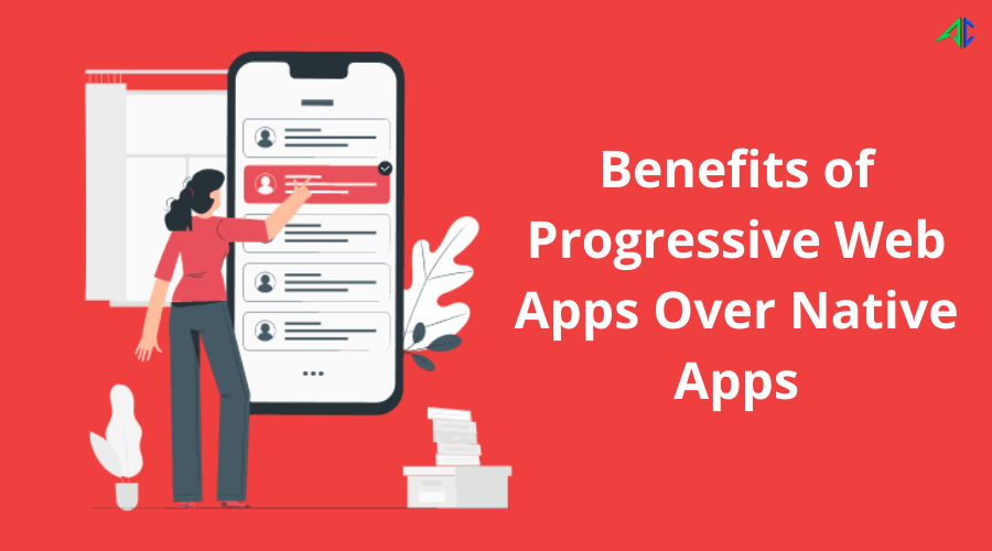 Benefits of Progressive Web Apps