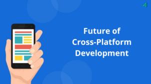 Future of Cross Platform