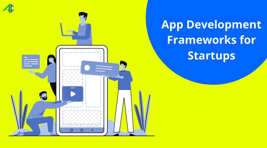 Mobile App Development Frameworks – AppsChopper