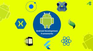 Android App Development Frameworks – AppsChopper