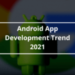 Android app design trends 2021 - AppsChopper