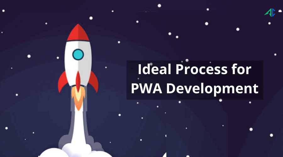 Ideal Process for PWA Development - AppsChopper