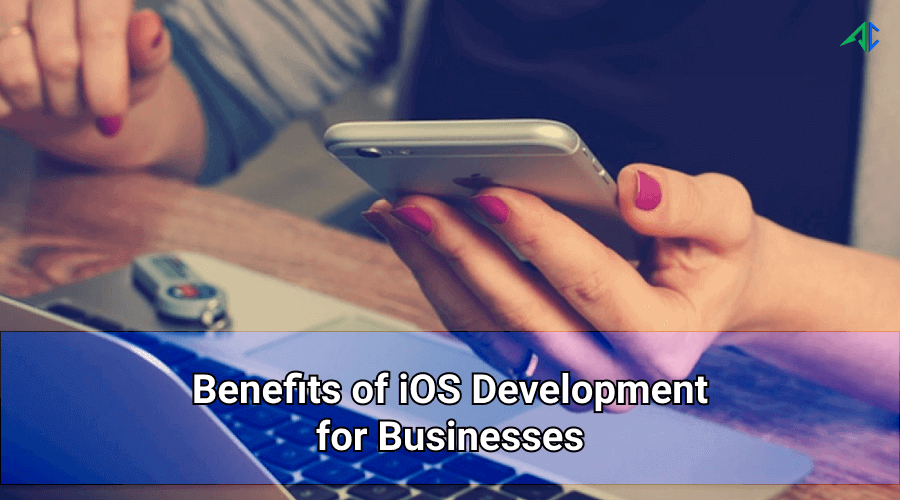 Benefits of iOS Development – AppsChopper