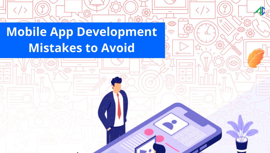 Mobile App Development Mistakes – AppsChopper